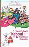 Histoire du roi Kaboul 1er et du marmiton Gauwain par Jacob