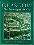 Glasgow: The Forming of The City