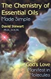 Chemistry Of Essential Oils Made Simple: GODS LOVE MANIFEST IN MOLECULES