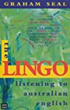 The Lingo: Listening to Australian English (0868406805) by Graham Seal