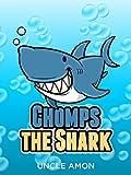 Children Books: Chomps the Shark (Early Beginner Readers Fiction Books Bedtime Stories Collection): Fun Short Stories for Kids, Funny Jokes for Children, ... (Fun Time Series for Beginning Readers)