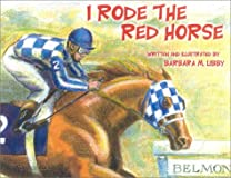 I Rode the Red Horse: Secretatriat's Belmont Race