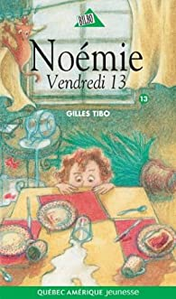Noémie, tome 13 : Vendredi 13 par Gilles Tibo