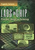 img - for Labs on Chip: Principles, Design and Technology (Devices, Circuits, and Systems) book / textbook / text book