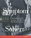 img - for Symptom Solver: Understanding and Treating the Most Common Male Health Concerns (Men's Health Life Improvement Guides) book / textbook / text book