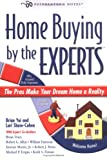 img - for Home Buying by the Experts: The Pros Make Your Dream Home a Reality book / textbook / text book