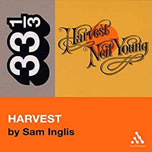 Neil Young's Harvest (33 1/3 Series) Audiobook