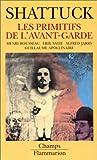 Les primitifs de l'avant-garde (2080813951) by Shattuck, Roger