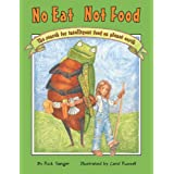 No Eat Not Food (Moonbeam Children's Award) ~ Rick Sanger
