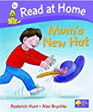 Roderick Hunt Read at Home: More Level 1C: Mum's New Hat (Read at Home Level 1c)