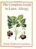img - for The Complete Guide to Latex Allergy book / textbook / text book