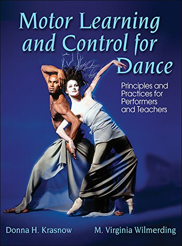 Motor Learning and Control for Dance: Principles and Practices for Performers and Teachers (Motor Control And Learning compare prices)