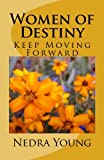img - for Women of Destiny Keep Moving Forward: Keep Moving Forward book / textbook / text book