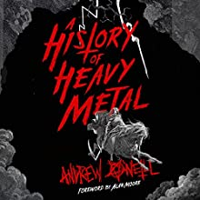 A History of Heavy Metal Audiobook by Andrew O'Neill Narrated by Andrew O'Neill