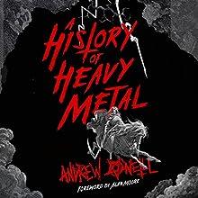A History of Heavy Metal | Livre audio Auteur(s) : Andrew O'Neill Narrateur(s) : Andrew O'Neill