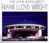 The Life Works Of Frank Lloyd Wright (0762403780) by Costantino, Maria