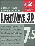Lightwave 3D 7.5 for Windows and Macintosh: Visual QuickStart Guide (Visual Quickstart Guides)