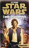 Star Wars, tome 34 : L'aube de la rébellion (La trilogie Yan Solo 3) par Crispin