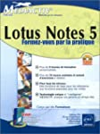 Lotus notes 5 : Formez vous par la pr...