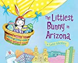 The Littlest Bunny in Arizona: An Easter Adventure