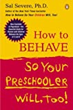 How to Behave So Your Preschooler Will, Too!