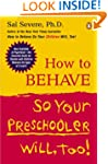 How to Behave So Your Preschooler Wil...