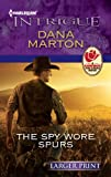 The Spy Wore Spurs (Harlequin Larger Print Intrigue)