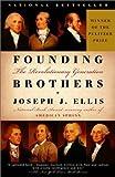 By Joseph J. Ellis: Founding Brothers: The Revolutionary Generation