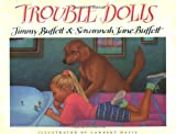 img - for Trouble Dolls by Jimmy Buffett (1991-04-06) book / textbook / text book