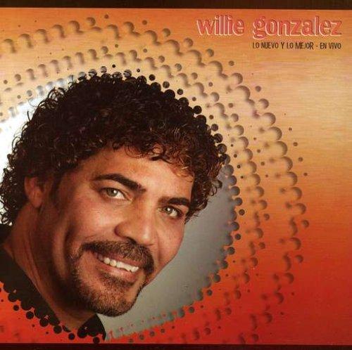 Willie Gonzalez - Lo Nuevo Y Lo Mejor (En Vivo) - Zortam Music