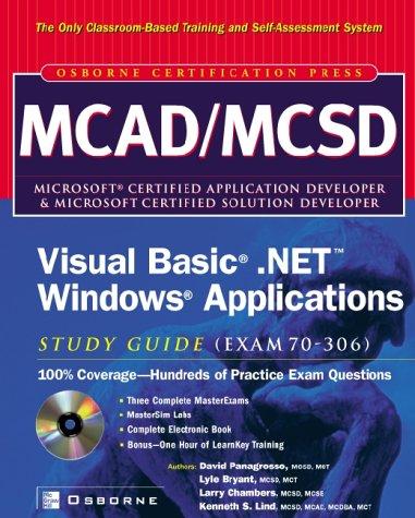MCAD/MCSD Visual Basic(r) .NET(tm) Windows(r) Applications Study Guide (Exam 70-306)