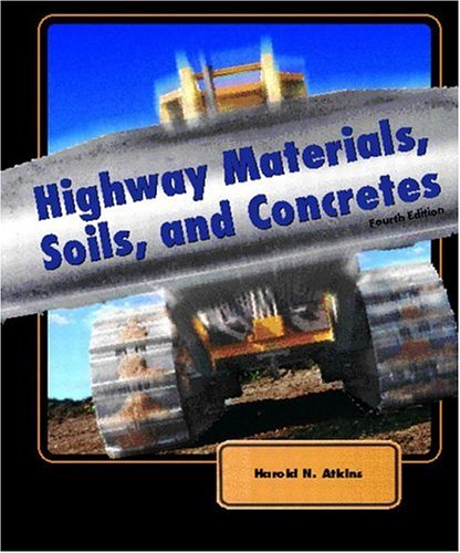 Highway Materials, Soils, and Concretes (4th Edition)