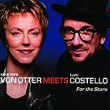 Anne Sofie von Otter meets Elvis Costello: For the Stars