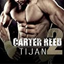 Carter Reed 2: Carter Reed Series, Book 2 Audiobook by  Tijan Narrated by Christian Fox, Lucy Rivers