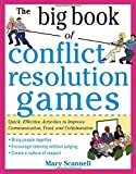 img - for The Big Book of Conflict Resolution Games: Quick, Effective Activities to Improve Communication, Trust and Collaboration (Big Book Series) by Mary Scannell (1-Jun-2010) Paperback book / textbook / text book