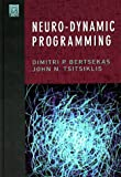 img - for Neuro-Dynamic Programming (Optimization and Neural Computation Series, 3) book / textbook / text book