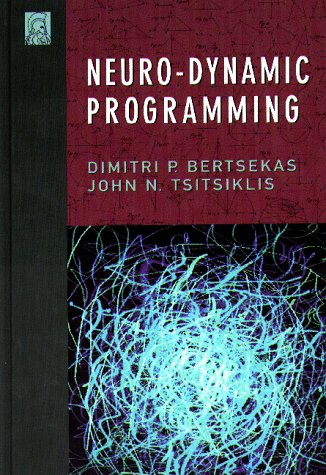 Neuro-Dynamic Programming