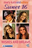 Wishes And Dreams (Mary-Kate and Ashley: Sweet 16) Mary-Kate Olsen