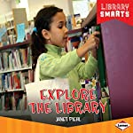 Explore the Library | Janet Piehl
