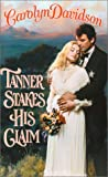 Tanner Stakes His Claim (Edgewater, Texas) (Historical, 513) (0373291132) by Davidson, Carolyn