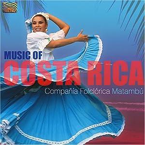 Amazon.com: Music of Costa Rica: Compania Folclorica Matambu: Music