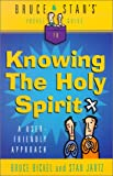 Bruce & Stan's Pocket Guide to Knowing the Holy Spirit: A User Friendly Approach (Bruce & Stan's Pocket Guides) (0736906452) by Bickel, Bruce