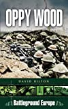 img - for Oppy Wood (Battleground Europe) book / textbook / text book