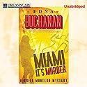 Miami, It's Murder: Britt Montero, Book 2 Audiobook by Edna Buchanan Narrated by Erin Bennett