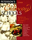 : Peterson's 1999 Culinary Schools: Where the Art of Cooking Becomes a Career (Issn 1094-0693)