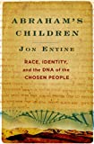 Abraham s Children: Race, Identity, and the DNA of the Chosen People