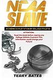 NCAA Slave: Economic Exploitation of College Athletes