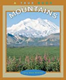 img - for Mountains (True Books: Earth Science) book / textbook / text book