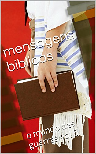 jedvaldo 564 - mensagens biblicas: o mundo das guerras vol 5 (Portuguese Edition)