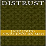 Distrust | Jane John-Nwankwo - RN MSN